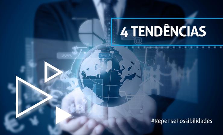 4 tendências que estão transformando o cenário de economia digital